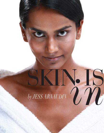 Skin Is In!